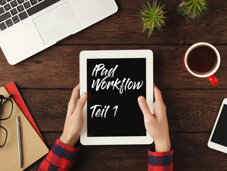 Bloggen mit dem iPad? Mein Workflow Teil 1: Notizen, Schreiben, To-Do-Listen